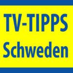 TV-Tipps Schweden